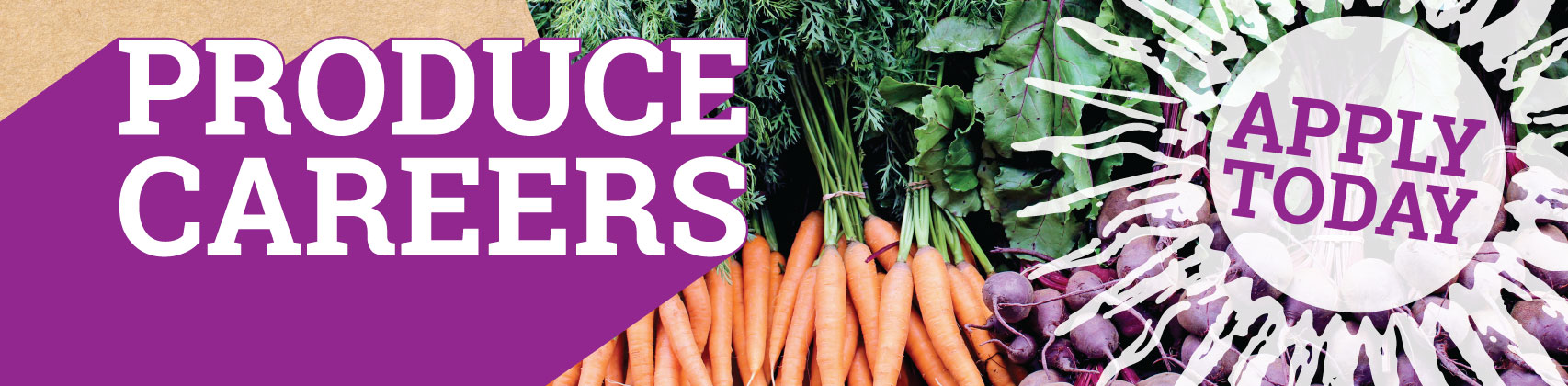 Photo of fresh local root veggies with text that says Produce Careers! Apply today!